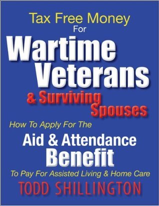 Tax Free Money For Wartime Veterans: A Seniors Guide To VA Aid & Attendance Pension Benefits