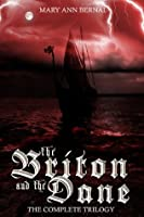 The Briton and the Dane: The Complete Trilogy