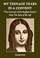 """My Teenage Years in a Convent: """"The Convent of the English Sisters"""" from """"The Story of My Life"""""""