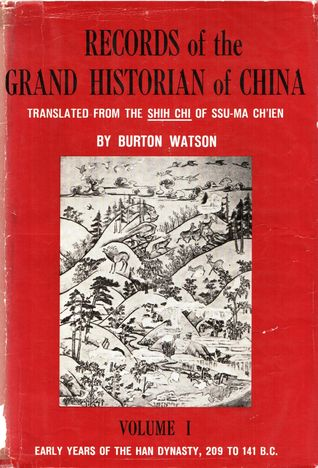 Records of the Grand Historian of China - Volume I: Early Years of the Han Dynasty, 209 to 141 B.C.