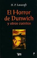 El Horror de Dunwich y otros cuentos