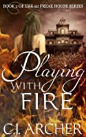 Playing With Fire (The 1st Freak House Trilogy #2)