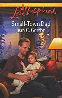 Small-Town Dad: A Single Dad Romance