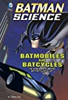 Batmobiles and Batcycles by Tammy Enz