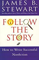Follow the Story: How to Write Successful Nonfiction