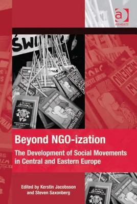 Beyond Ngo-Ization: The Development of Social Movements in Central and Eastern Europe
