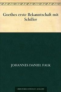 Goethes erste Bekanntschaft mit Schiller