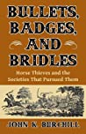 Bullets, Badges, and Bridles: Horse Thieves and the Societies That Pursued Them
