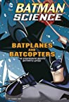 Batplanes and Batcopters by Tammy Enz