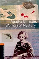 Agatha Christie, Woman of Mystery: 700 Headwords (Oxford Bookworms Library)