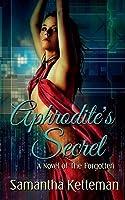 Aphrodite's Secret: A Novel of the Forgotten