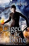 Caged in Bone (Ascension, #4)