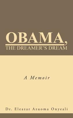 Obama, the Dreamer's Dream: A Memoir