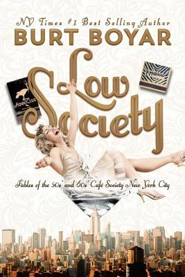 Low Society: Fables of the 50s' and 60s' Caf� Society New York City