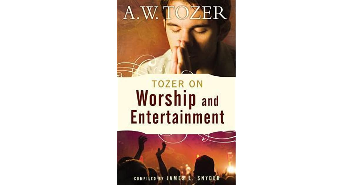 Aw Tozer Whatever Happened To Worship Ebook