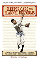 Sleeper Cars and Flannel Uniforms: A Lifetime of Memories from Striking Out the Babe to Teeing It Up with the President