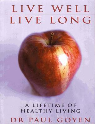 Live Well- Live Long A Lifetime of Healthy Living