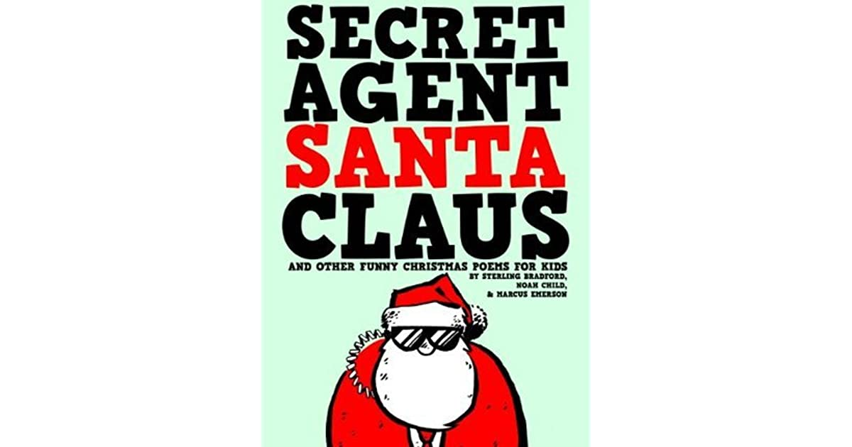 Funny Christmas Poems.Secret Agent Santa Claus And Other Funny Christmas Poems For