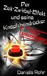 Der Zeit-Zwirbel-Effekt und seine Knöpfchendrücker (Leseprobe): Drei von elf Kurzgeschichten (German Edition)