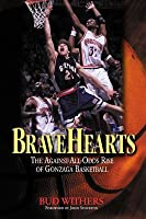 Bravehearts: The Against-All-Odds Rise of Gonzaga Basketball