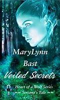 Veiled Secrets (Heart of a Wolf Series - Seriana's Tale)