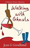 Walking with Ghosts (Honey Driver Mystery, #3)