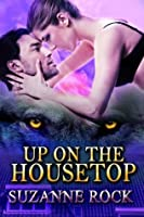 Up on the Housetop (Kyron Pack Series)