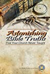 Astonishing Bible Truths That Your Church Never Taught