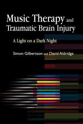 Music Therapy and Traumatic Brain Injury: A Light on a Dark Night