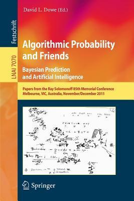 Algorithmic Probability and Friends