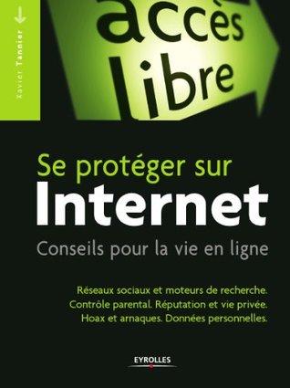 Se protéger sur Internet : Conseils pour la vie en ligne (Accès libre) (French Edition)