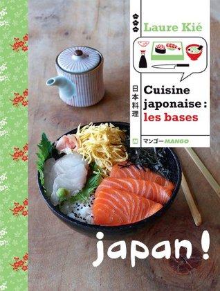 Cuisine Japonaise Les Bases Easy Japon By Laure Kie