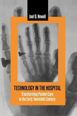 Technology in the Hospital: Transforming Patient Care in the Early Twentieth Century