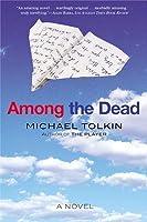 Among the Dead: A Novel