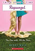 Rapunzel, the One with All the Hair (Twice Upon a Time, #1)
