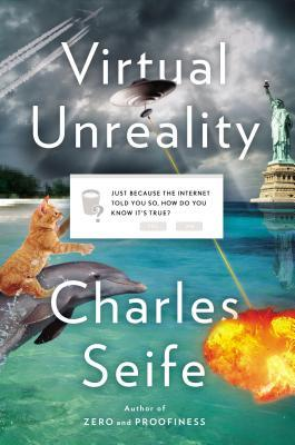 Virtual Unreality by Charles Seife