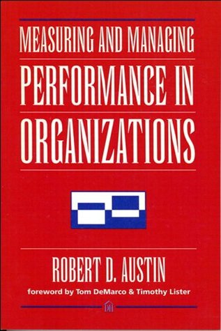 Measuring and Managing Performance in Organizations (Dorset House eBooks)