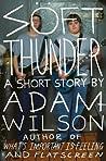 Soft Thunder: A Short Story