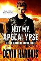 Not My Apocalypse (Alex Holden)
