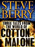 Three Tales from the World of Cotton Malone: The Balkan Escape, The Devil's Gold, and The Admiral's Mark