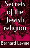 The Secrets of the Jewish Religion