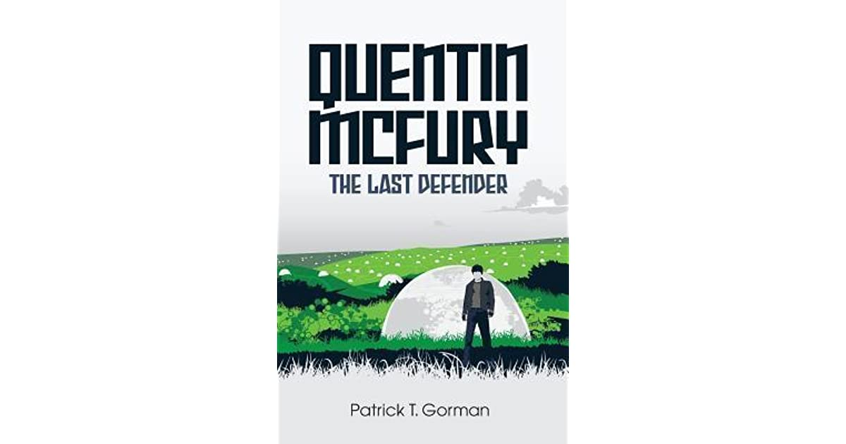 Quentin McFury - The Last Defender (The Quentin McFury Series Book 1)
