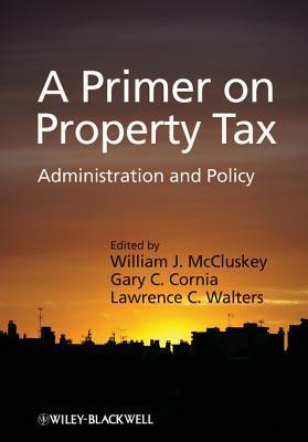 A Primer on Property Tax  Administration and Policy