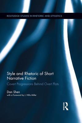 Style and Rhetoric of Short Narrative Fiction: Covert Progressions Behind Overt Plots