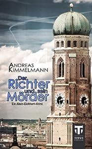 Der Richter und sein Mörder (Alwin-Eichhorn-Krimis)