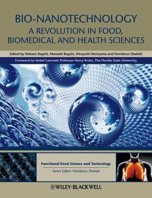 Bio-Nanotechnology: A Revolution in Food, Biomedical and Health Sciences