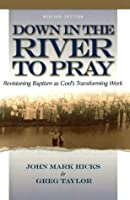 Down in the River to Pray (Revised Edition)