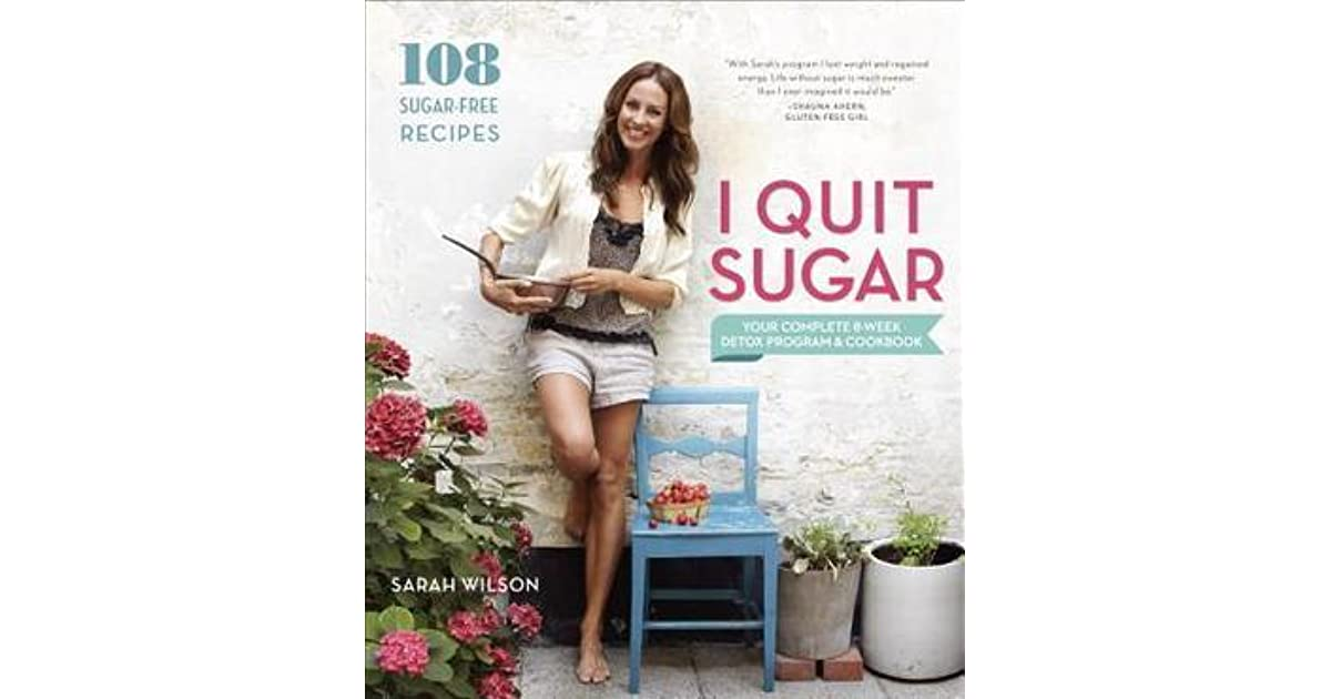 I Quit Sugar: Your Complete 8-Week Detox Program and Cookbook by