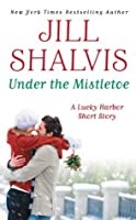 Under the Mistletoe (Lucky Harbor, #6.5)