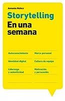 Storytelling en una semana: Autoconocimiento, Marca personal, Identidad digital, Cultura de equipo, Liderazgo (Spanish Edition)